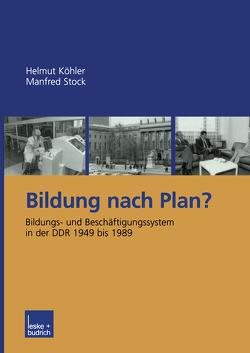 Bildung nach Plan? von Köhler,  Helmut, Stock,  Manfred