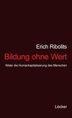 Bildung ohne Wert von Ribolits,  Erich