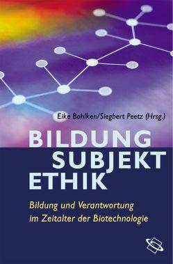 Bildung – Subjekt – Ethik von Bohlken,  Eike, Peetz,  Siegbert