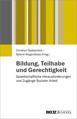Bildung, Teilhabe und Gerechtigkeit von Spatscheck,  Christian, Wagenblass,  Sabine