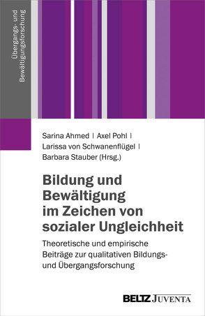 Bildung und Bewältigung im Zeichen von sozialer Ungleichheit von Ahmed,  Sarina, Pohl,  Axel, Schwanenflügel,  Larissa, Stauber,  Barbara