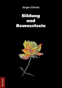 Bildung und Bewusstsein von Elsholz,  Jürgen
