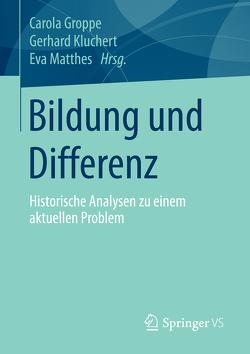 Bildung und Differenz von Groppe,  Carola, Kluchert,  Gerhard, Matthes,  Eva