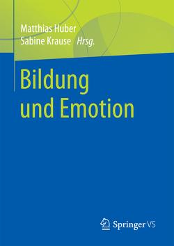 Bildung und Emotion von Huber,  Matthias, Krause,  Sabine