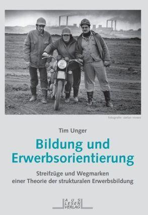 Bildung und Erwerbsorientierung von Unger,  Tim
