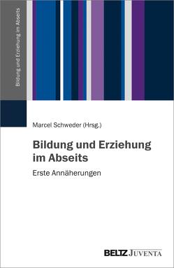Bildung und Erziehung im Abseits von Schweder,  Marcel