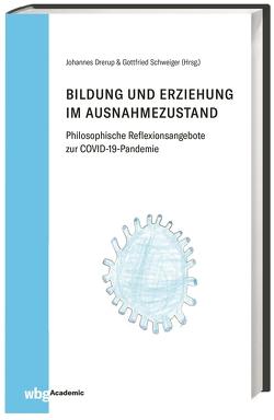Bildung und Erziehung im Ausnahmezustand von Drerup,  Johannes, Schweiger,  Gottfried