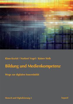 Bildung und Medienkompetenz von Koziol,  Klaus, Steib,  Rainer, Vogel,  Norbert