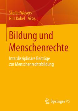 Bildung und Menschenrechte von Köbel,  Nils, Weyers,  Stefan