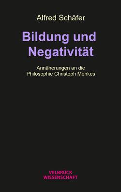 Bildung und Negativität von Schäfer,  Alfred