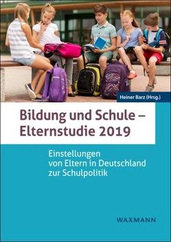 Bildung und Schule – Elternstudie 2019 von Barz,  Heiner