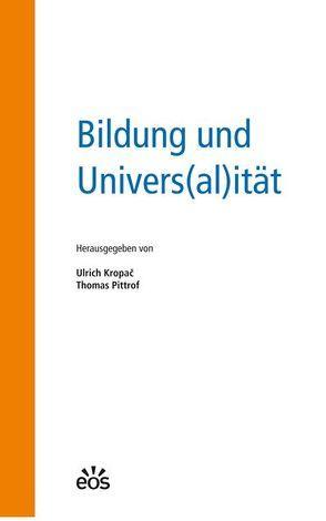 Bildung und Univers(al)ität von Kropac,  Ulrich, Pittrof,  Thomas
