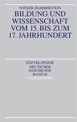 Bildung und Wissenschaft vom 15. bis zum 17. Jahrhundert von Hammerstein,  Notker