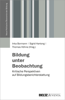 Bildung unter Beobachtung von Bormann,  Inka, Hartong,  Sigrid, Höhne,  Thomas
