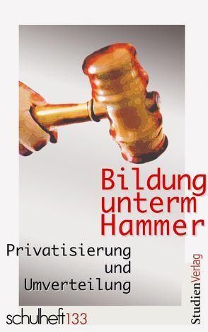 Bildung unterm Hammer von schulheft 1/09 - 133