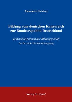 Bildung vom deutschen Kaiserreich zur Bundesrepublik Deutschland von Fichtner,  Alexander
