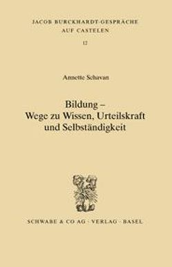 Bildung – Wege zum Wissen, Urteilskraft und Selbständigkeit von Schavan,  Annette