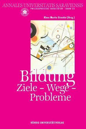 Bildung. Ziele – Wege – Probleme von Brücher,  Wolfgang, Girardet,  Klaus M., Sauder,  Gerhard