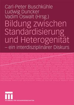 Bildung zwischen Standardisierung und Heterogenität von Buschkühle,  Carl-Peter, Duncker,  Ludwig, Oswalt,  Vadim