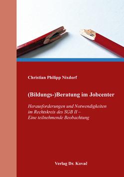 (Bildungs-)Beratung im Jobcenter von Nixdorf,  Christian Philipp