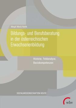 Bildungs- und Berufsberatung in der österreichischen Erwachsenenbildung von Havlik,  Margit Maria