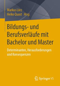 Bildungs- und Berufsverläufe mit Bachelor und Master von Lörz,  Markus, Quast,  Heiko
