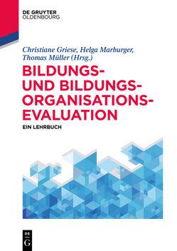 Bildungs- und Bildungsorganisationsevaluation von Griese,  Christiane, Marburger,  Helga, Mueller,  Thomas