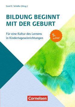 Bildungs- und Erziehungspläne / Bildung beginnt mit der Geburt (5. Auflage) von Beek,  Angelika von der, Fuchs,  Ragnild, Schäfer,  Gerd E., Strätz,  Rainer