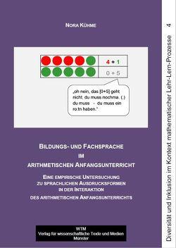 Bildungs- und Fachsprache im arithmetischen Anfangsunterricht von Kühme,  Nora