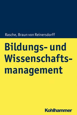 Bildungs- und Wissenschaftsmanagement von Braun von Reinersdorff,  Andrea, Rasche,  Christoph