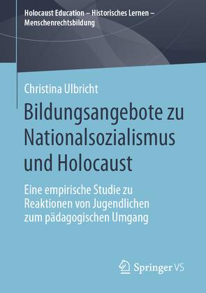Bildungsangebote zu Nationalsozialismus und Holocaust von Ulbricht,  Christina