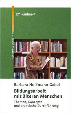 Bildungsarbeit mit älteren Menschen von Hoffmann-Gabel,  Barbara