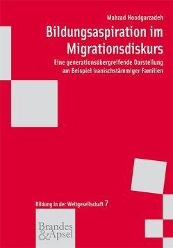 Bildungsaspiration im Migrationsdiskurs von Hoodgarzadeh,  Mahzad