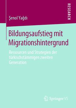 Bildungsaufstieg mit Migrationshintergrund von Yaĝdı,  Şenol
