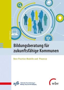 Bildungsberatung für zukunftsfähige Kommunen von Ellwart,  Kathrin