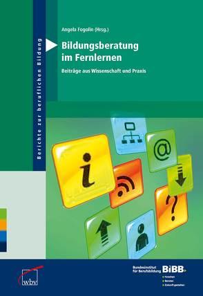 Bildungsberatung im Fernlernen von BIBB Bundesinstitut für Berufsbildung, Fogolin,  Angela