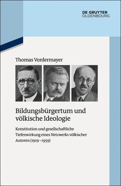 Bildungsbürgertum und völkische Ideologie von Vordermayer,  Thomas