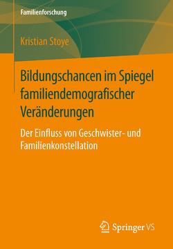 Bildungschancen im Spiegel familiendemografischer Veränderungen von Stoye,  Kristian