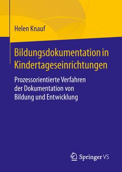 Bildungsdokumentation in Kindertageseinrichtungen von Knauf,  Helen