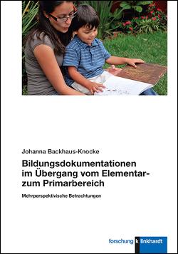 Bildungsdokumentationen im Übergang vom Elementar- zum Primarbereich von Backhaus-Knocke,  Johanna