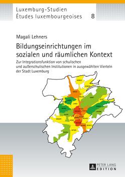 Bildungseinrichtungen im sozialen und räumlichen Kontext von Lehners,  Magali