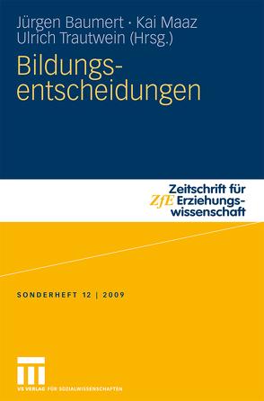 Bildungsentscheidungen von Baumert,  Jürgen, Maaz,  Kai, Trautwein,  Ulrich