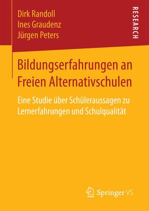 Bildungserfahrungen an Freien Alternativschulen von Graudenz,  Ines, Peters,  Jürgen, Randoll,  Dirk