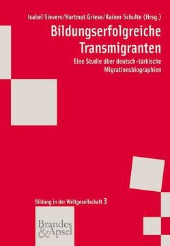 Bildungserfolgreiche Transmigranten von Griese,  Hartmut, Schulte,  Rainer, Sievers,  Isabel