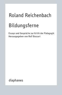Bildungsferne von Bossart,  Rolf, Reichenbach,  Roland