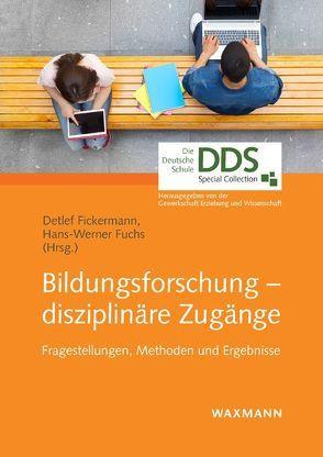 Bildungsforschung – disziplinäre Zugänge von Fickermann,  Detlef, Fuchs,  Hans-Werner