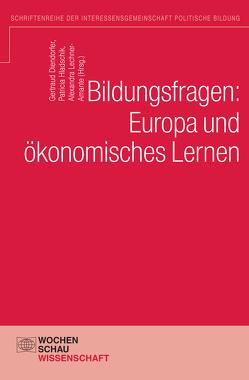 Bildungsfragen: Europa und ökonomisches Lernen von Diendorfer,  Gertraud, Hladschik,  Patricia, Lechner-Amante,  Alexandra