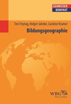 Bildungsgeographie von Cyffka,  Bernd, Freytag,  Tim, Jahnke,  Holger, Kramer,  Caroline, Schmude,  Jürgen