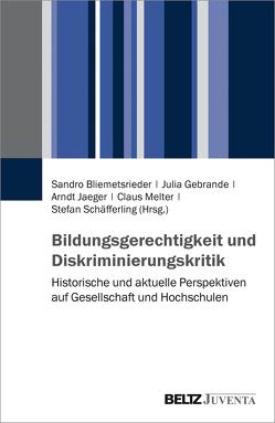 Bildungsgerechtigkeit und Diskriminierungskritik von Bliemetsrieder,  Sandro, Gebrande,  Julia, Jaeger,  Arndt, Melter,  Claus, Schäfferling,  Stefan