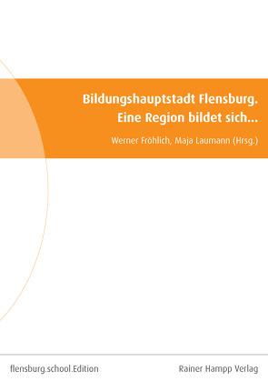 Bildungshauptstadt Flensburg von Fröhlich,  Werner, Laumann,  Maja